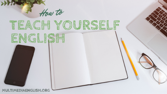 how to teach yourself English